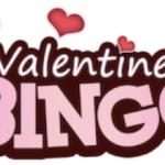 Sign up for Valentine Bingo, February 9